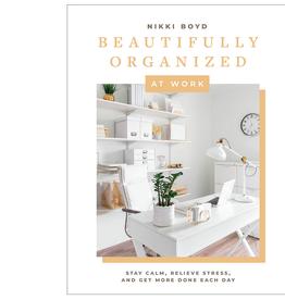 Beautifully Organized at Work Book