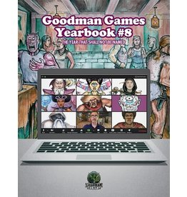Goodman Games GMG Yearbook #8 - The Year That Shall Not Be Named