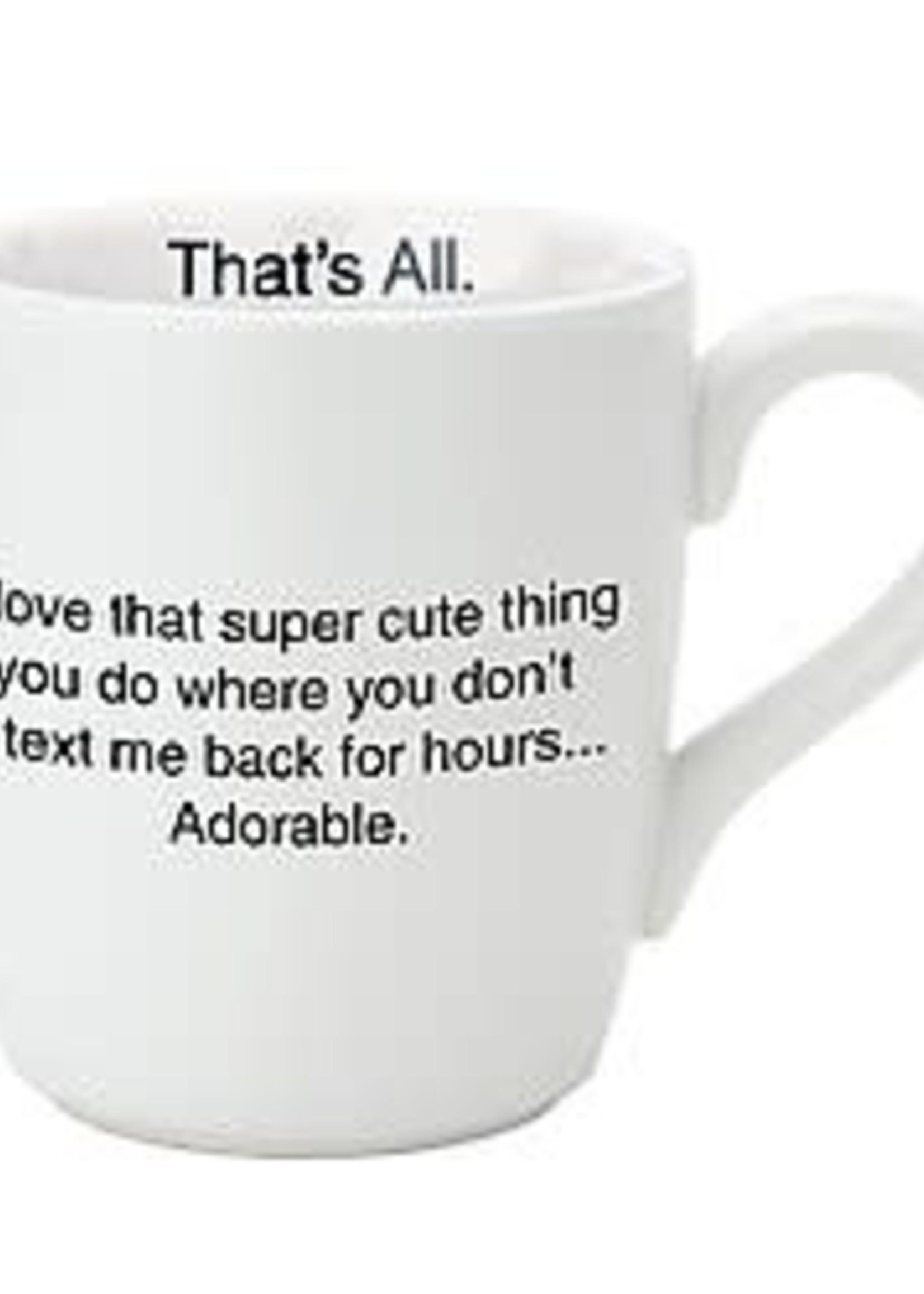Don't Text Me Back Mug