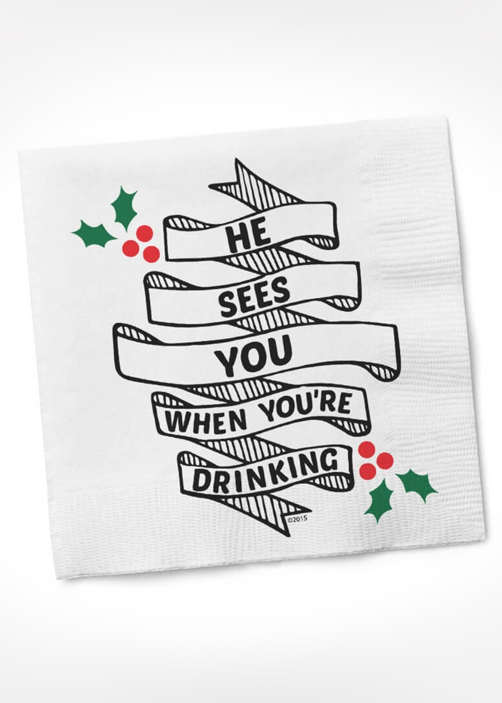 He Sees You When You're Drinking COCKTAIL NAPKIN