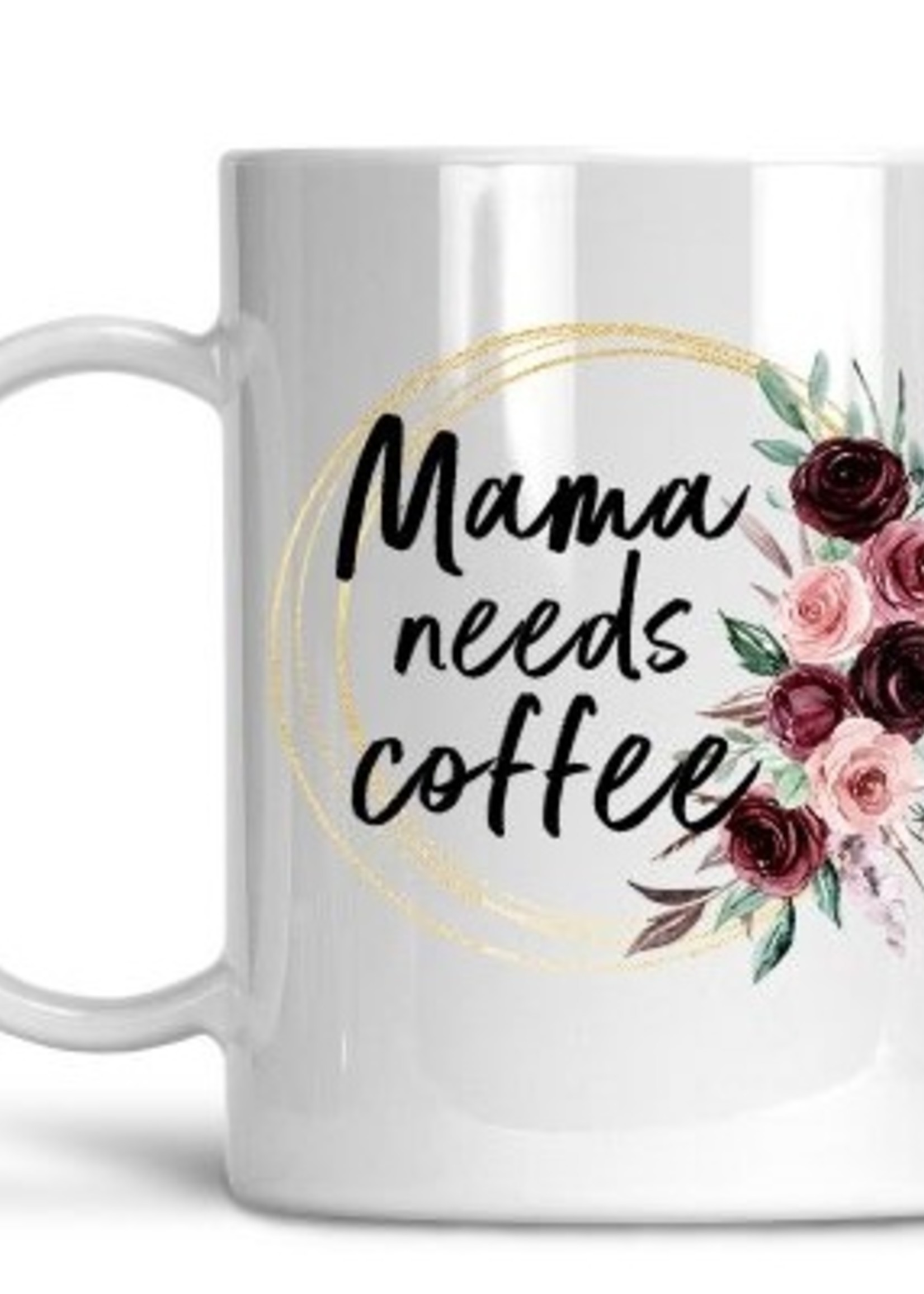 Mama Needs Coffee - Mom Life Coffee Mug