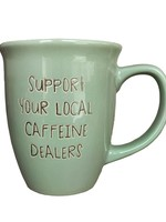 Support Your Local Caffeine Dealers, Mist - Large