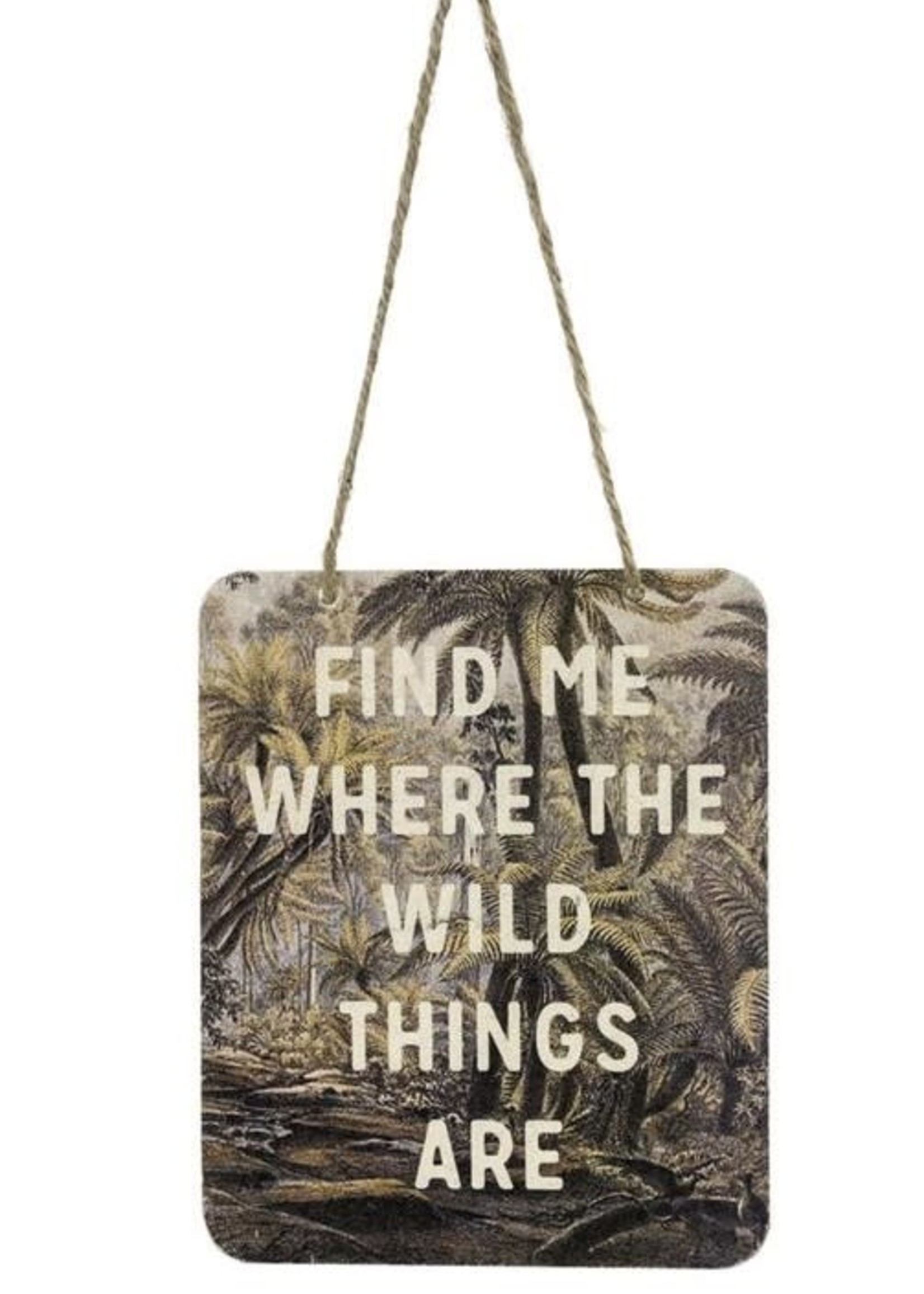 Wild Things Sign