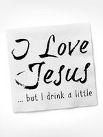 I Love Jesus... But I Drink A Little Cocktail Napkin