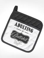 Adulting Is Bullshit POTHOLDER
