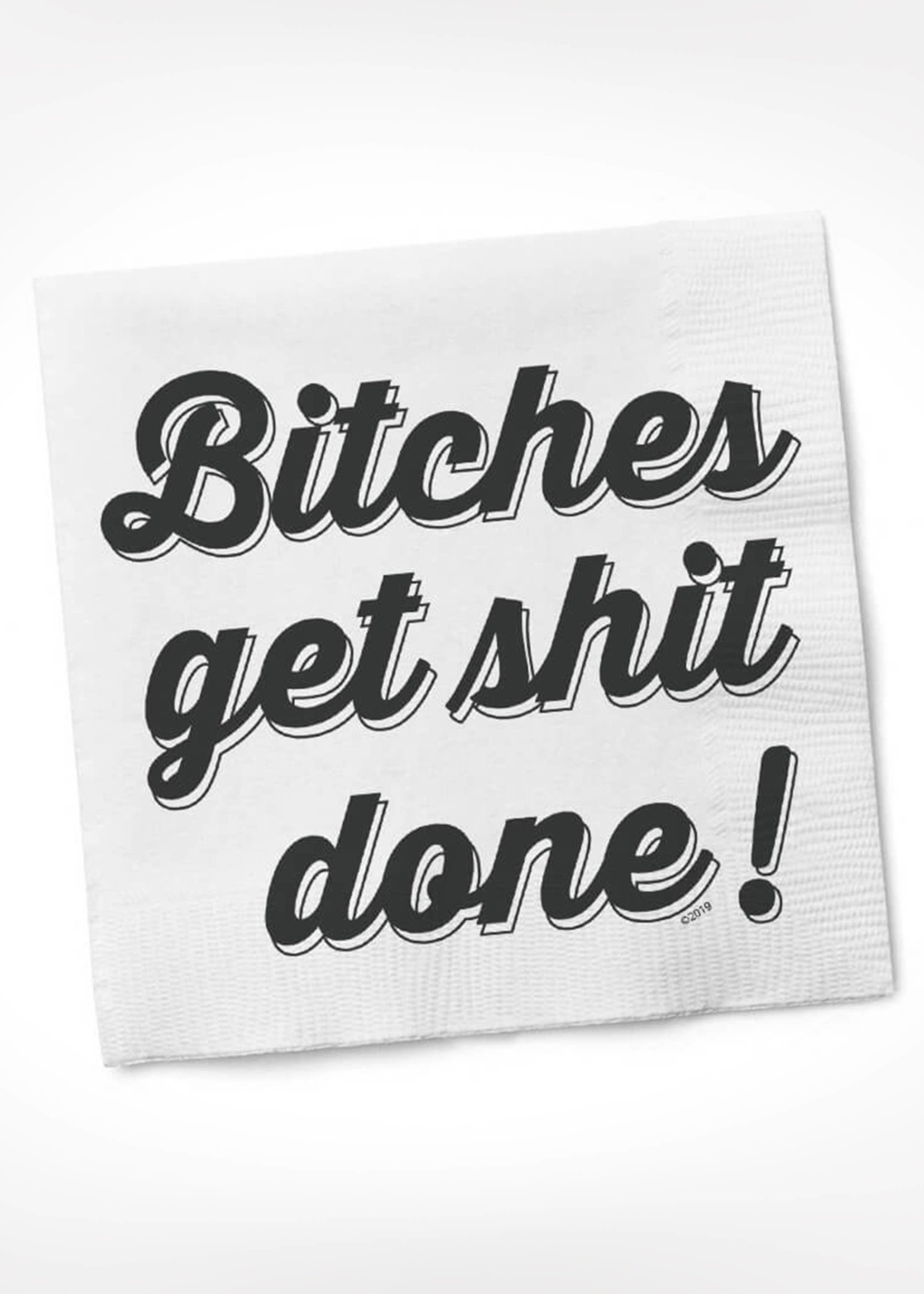 Bitches Get Shit Done Cocktail Napkin
