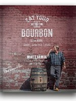 Eat Your Bourbon Cookbook