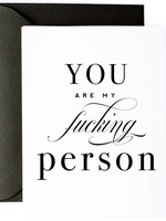Funny Love & Friendship Card - You are my F-ing Person -