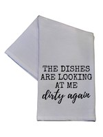 The Dishes Are Looking Tea Towel