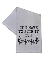 If I Have To Stir It Tea Towel