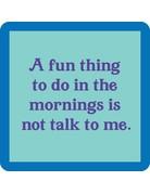 Iamtra/ Drinks on Me Coasters Not Talk Coaster