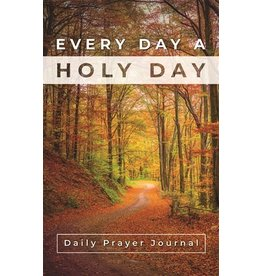 Daily Prayer Journal: Every Day A Holy Day