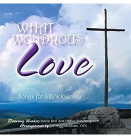 What Wondrous Love CD - Stacie Bert & Father Bob Lengerich