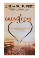 Calling Home: Simple & Powerful Prayers For Everyone