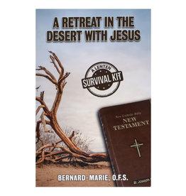 A Retreat in the Desert with Jesus: Lenten Survival Kit