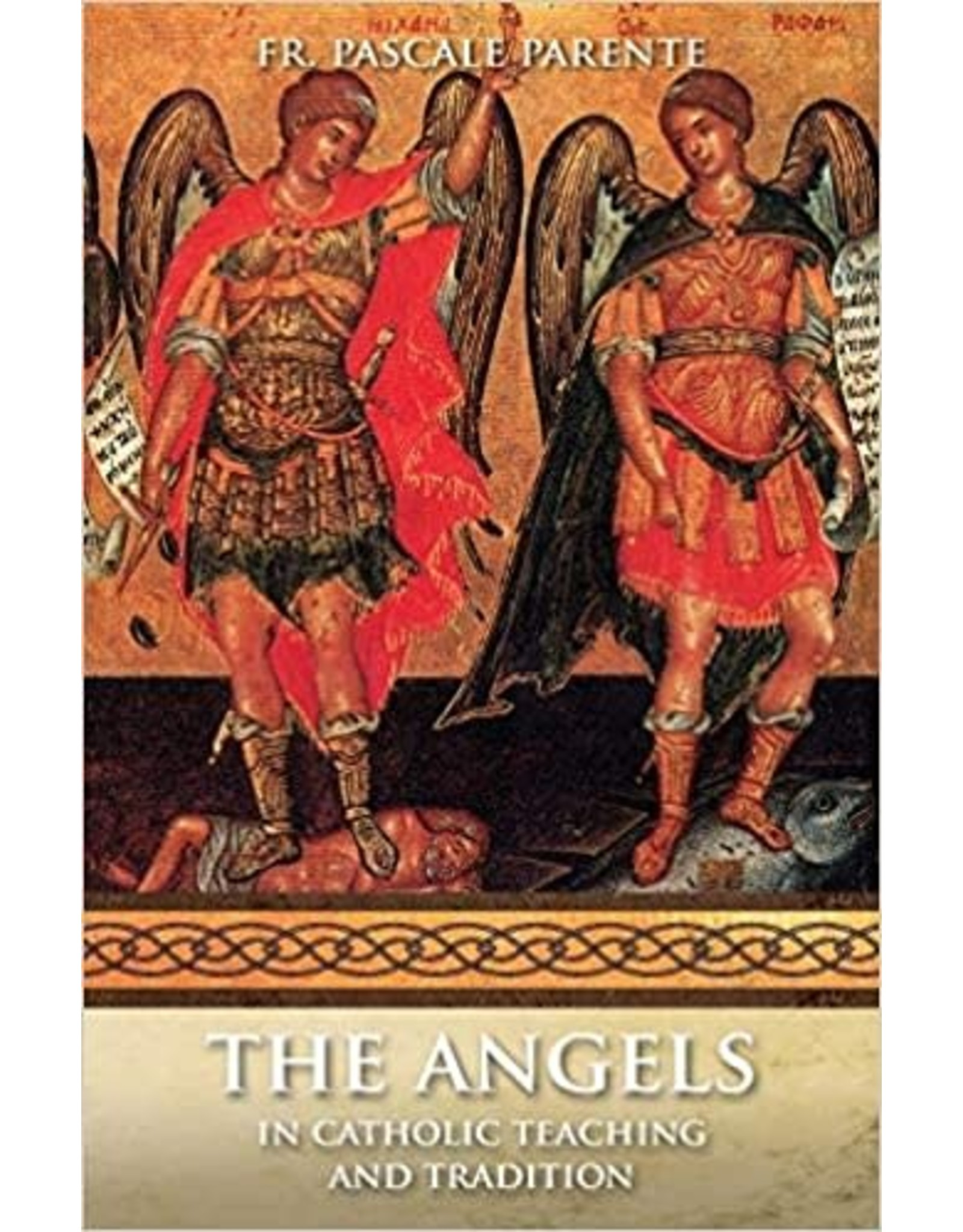 The Angels: In Catholic Teaching & Tradition