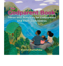 Godparent Book: Ideas & Activities for Godparents & Their Godchildren