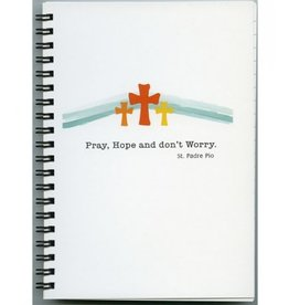 Pray, Hope & Don't Worry Journal (Padre Pio Quote)