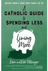 A Catholic Guide to Spending Less & Living More