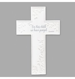 Cross For this Child We Have Prayed 7.75""