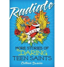 Radiate: More Stories of Daring Teen Saints