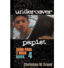 Undercover Papist (John Paul II High Book 4)
