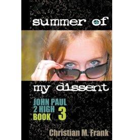 Summer of My Dissent (John Paul II High Book 3)