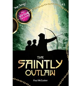 The Saintly Outlaw (The Virtue Chronicles #1)