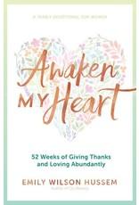 Awaken My Heart: Yearly Devotional for Women