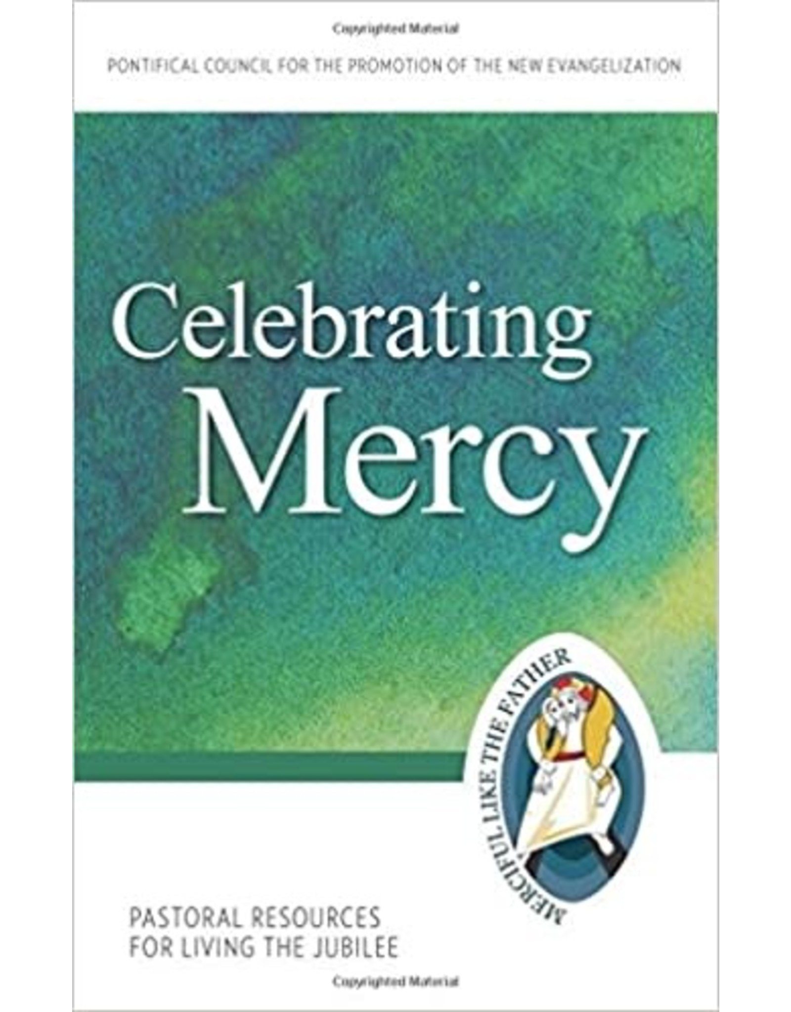 Celebrating Mercy (Pastoral Resources for Living the Jubilee)