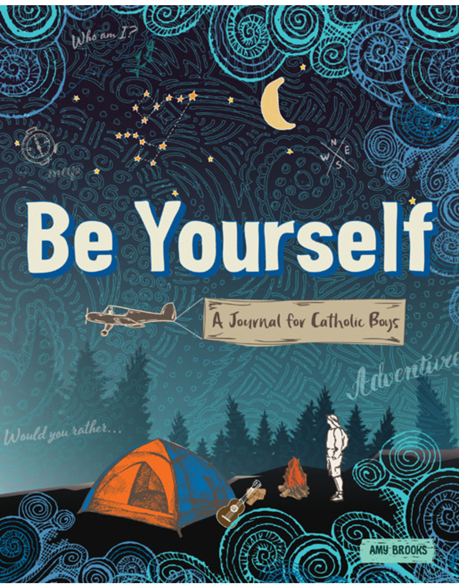 Be Yourself: A Journey for Catholic Boys