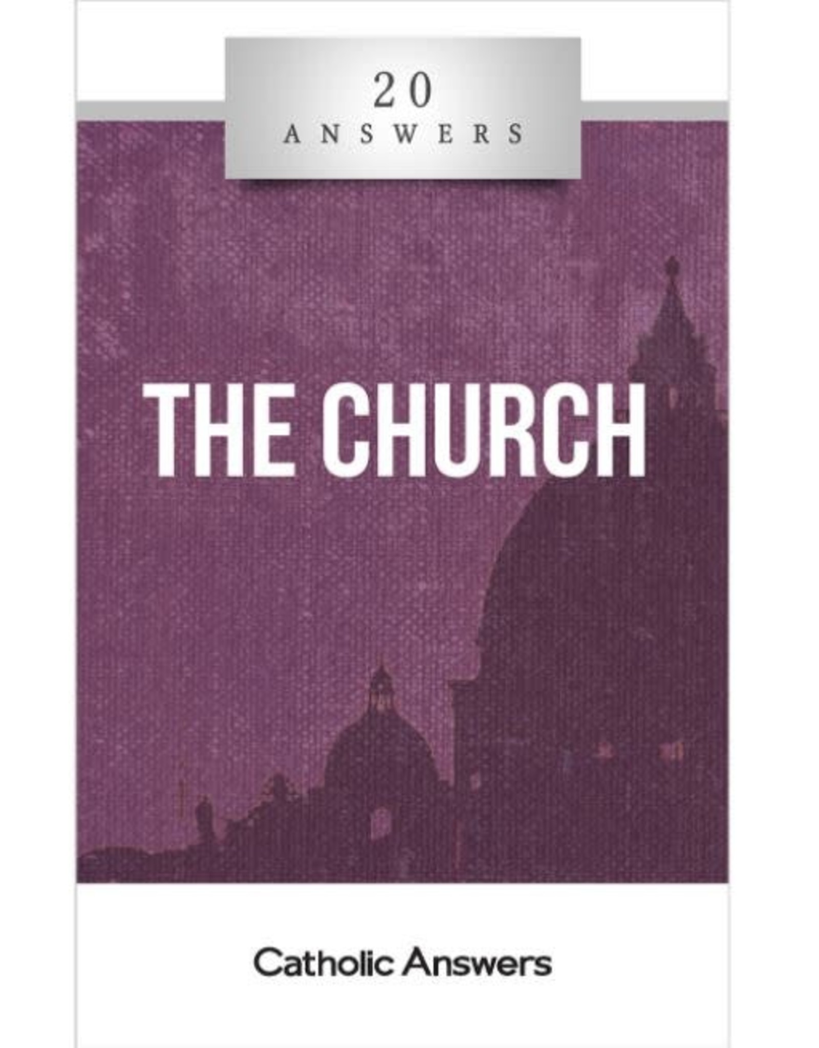 20 Answers: The Church (By Trent Horn)