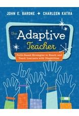 The Adaptive Teacher: Faith-Based Strategies to Reach and Teach Learners with Disabilities