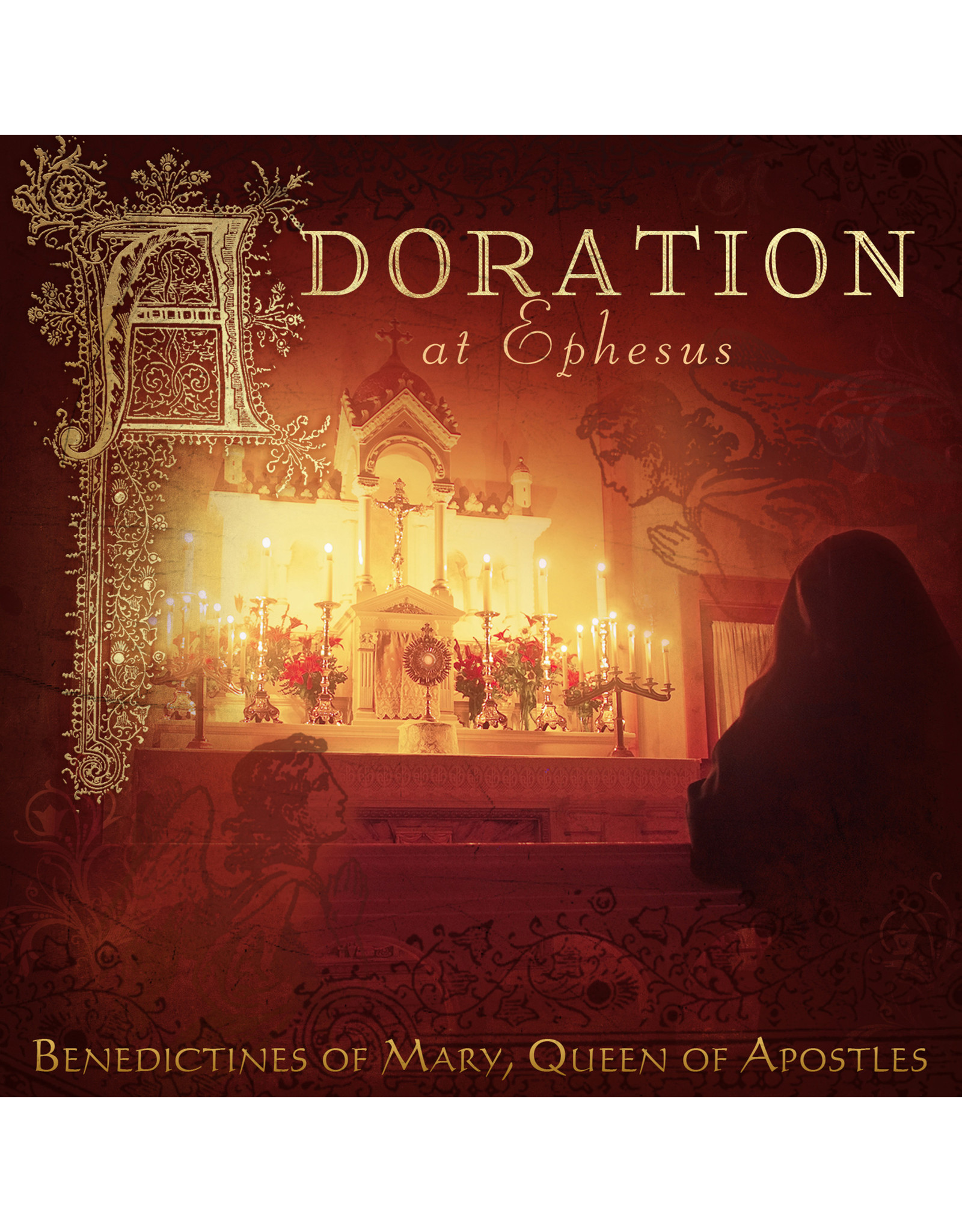 Adoration At Ephesus Benedictines of Mary Queen of Apostles CD