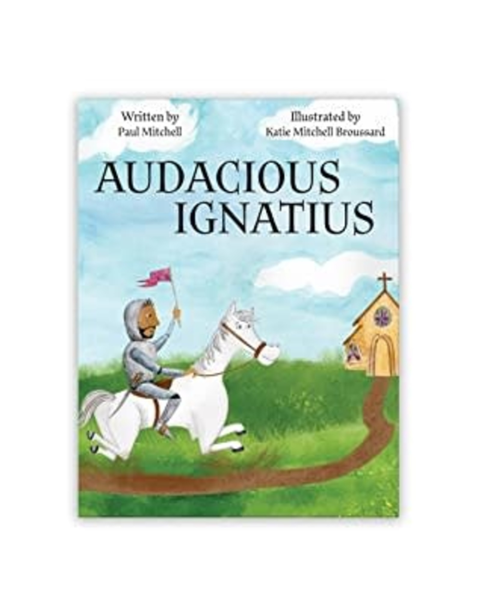 Audacious Ignatius by Paul Mitchell