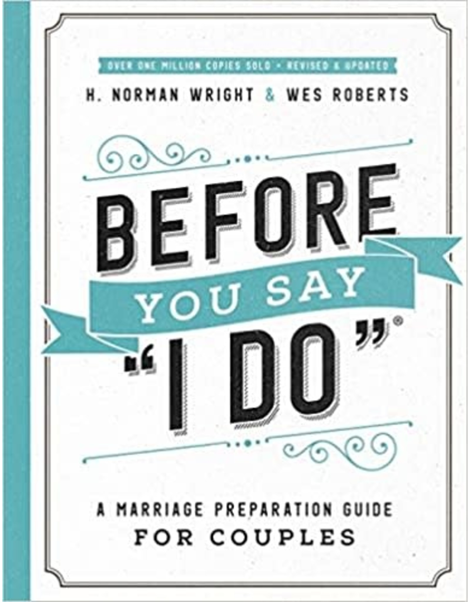 Before You Say I Do: A Marriage Preparation Guide for Couples