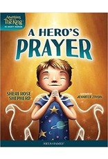 A Hero's Prayer (Adventures with the King: His Mighty Warrior #1 )