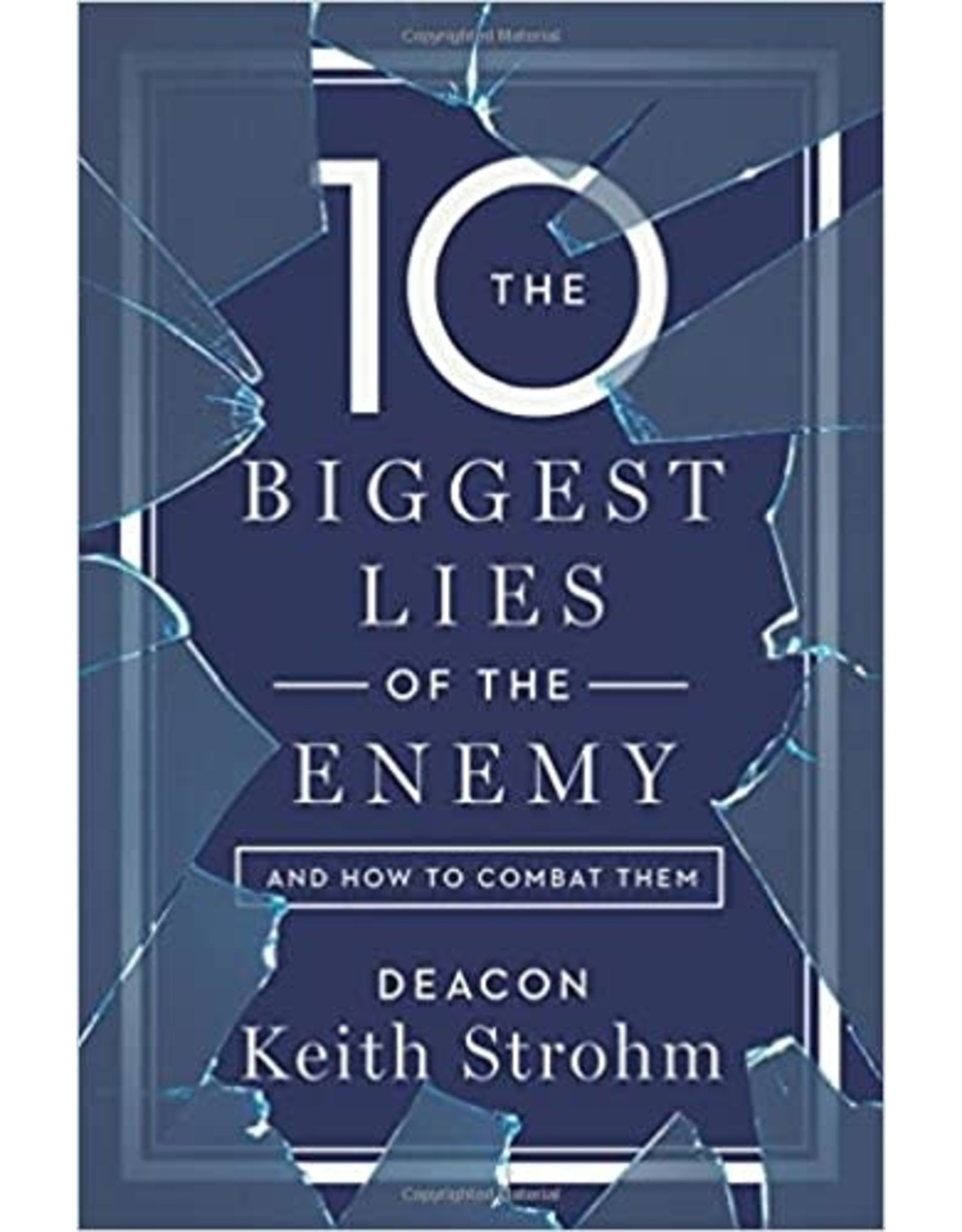 The Ten Biggest Lies of the Enemy & How to Combat Them