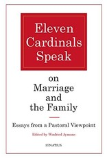 Eleven Cardinals Speak on Marriage and the Family: Essays from a Pastoral Viewpoint