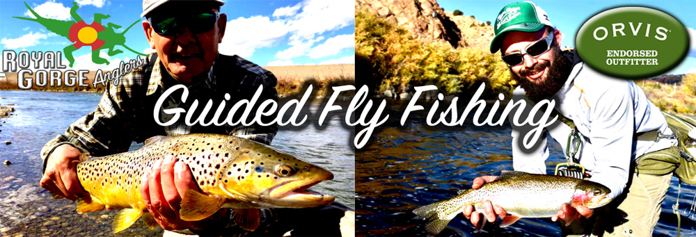 Guided Fly Fishing Arkansas River. Arkansas River Fly Fishing Guide. Royal Gorge Anglers. Orvis Endorsed Outfitter