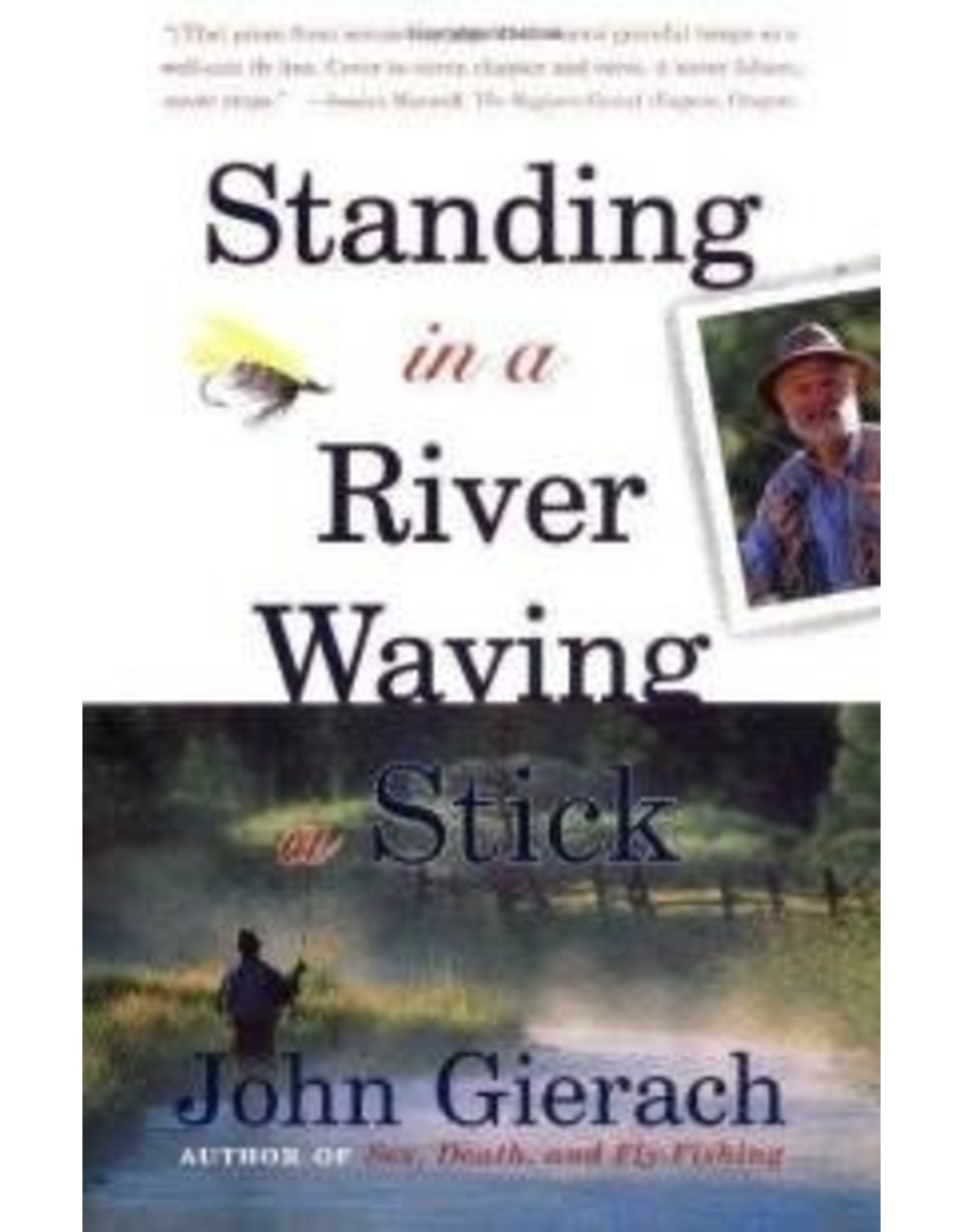 Books Standing in the River Waving a Stick by John Gierach
