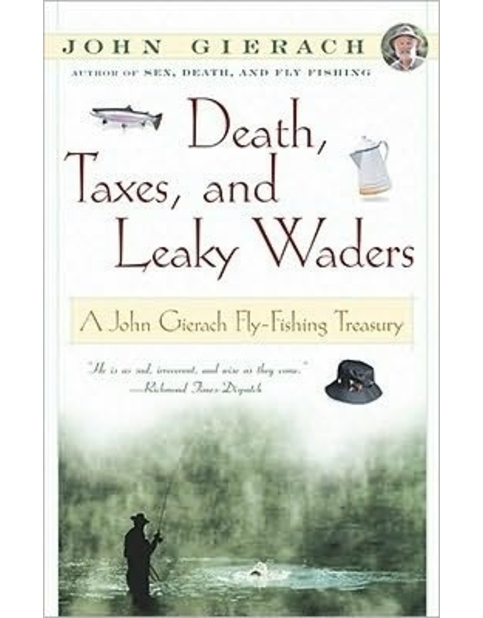 Books Death. Taxes, and Leaky Waders by John Gierach
