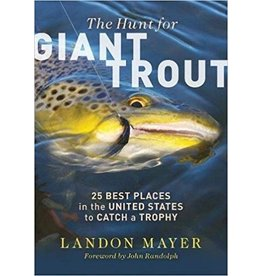 Books The Hunt For Giant Trout by Landon Mayer