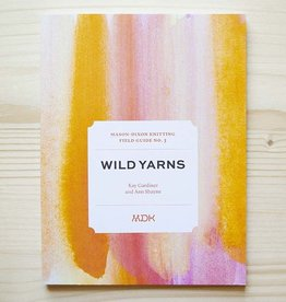 Modern Daily Knitting Modern Daily Field Guide No. 3: Wild Yarns