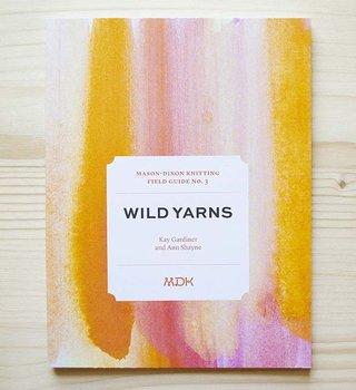 Modern Daily Knitting Modern Daily Field Guide No. 3: Wild Yarns