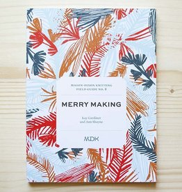 Modern Daily Knitting Modern Daily Field Guide No. 8: Merry Making