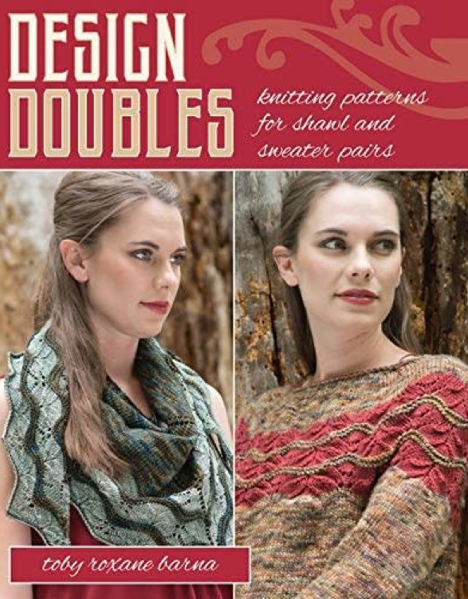 Toby Roxane Design Doubles: Knitting Patterns for Shawl and Sweater Pairs