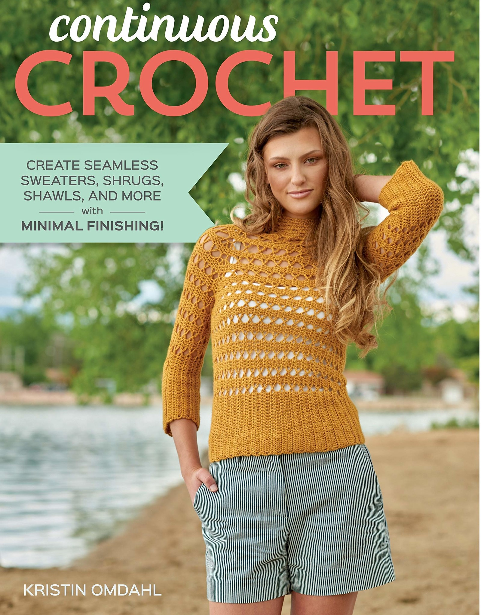 Ingram Continuous Crochet: Create Seamless Sweaters, Shrugs, Shawls and More--with Minimal Finishing!