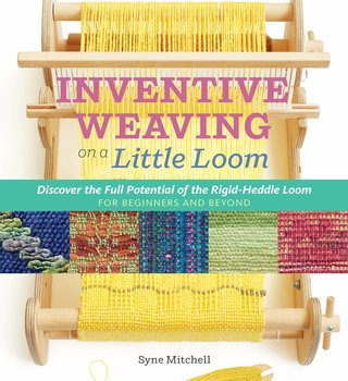 Ingram Inventive Weaving on a Little Loom