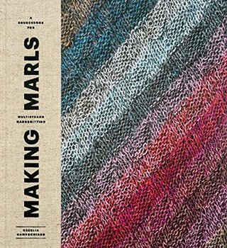 Schoolhouse Press Making Marls: A Sourcebook for Multistrand Handknitting
